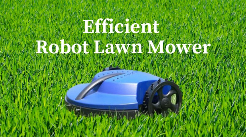 Efficient Robot Lawn Mower Review